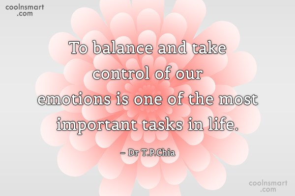 Emotion Quote: To balance and take control of our...