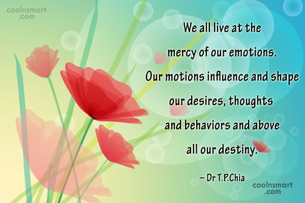 Emotion Quote: We all live at the mercy of...
