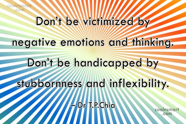Self Help Quote: Don't be victimized by negative emotions and...