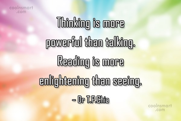 Thinking Quote: Thinking is more powerful than talking. Reading...