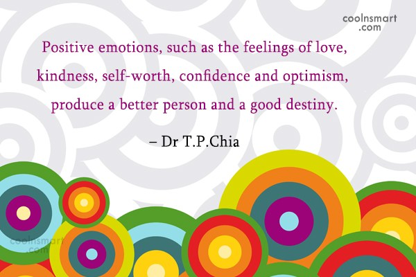 Emotion Quote: Positive emotions, such as the feelings of...
