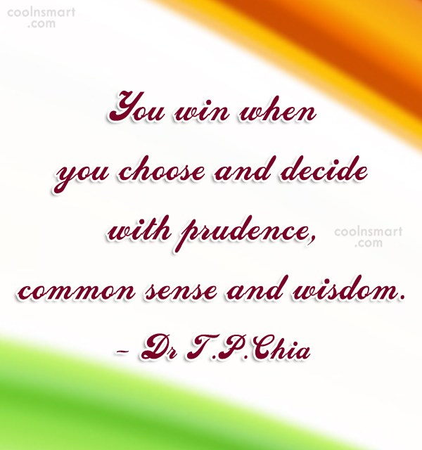 Wise Quote: You win when you choose and decide...