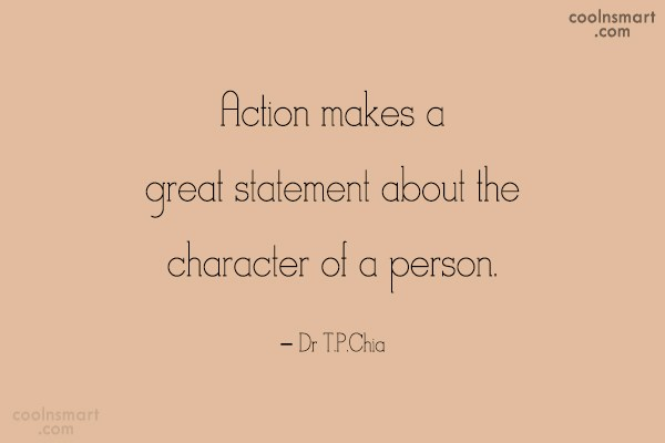 Action Quote: Action makes a great statement about the...
