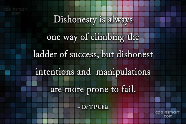Honesty Quote: Dishonesty is always one way of climbing...