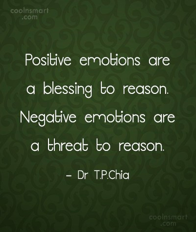 Emotion Quote: Positive emotions are a blessing to reason....