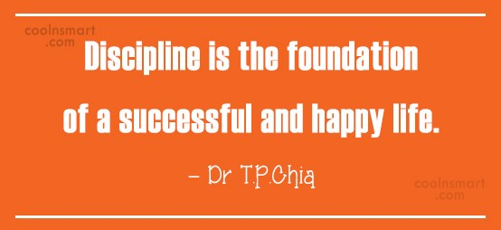 Discipline Quote: Discipline is the foundation of a successful...
