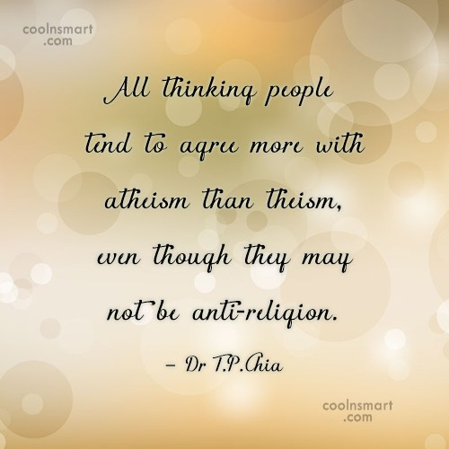 Atheism Quote: All thinking people tend to agree more...