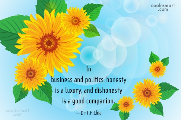 Honesty Quote: In business and politics, honesty is a...