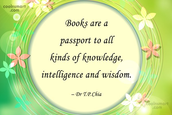 Book Quote: Books are a passport to all kinds...