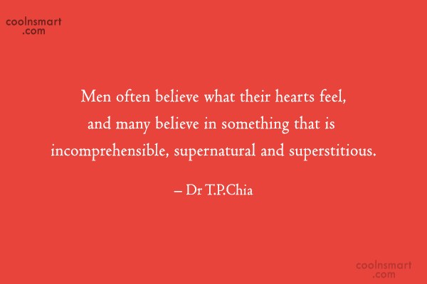 Men Quote: Men often believe what their hearts feel,...