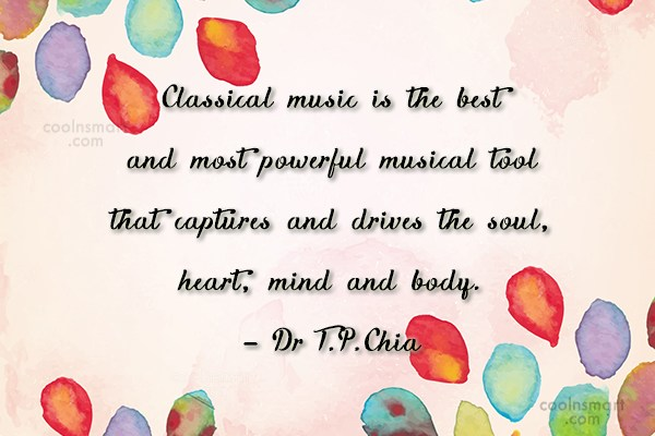 Music Quote: Classical music is the best and most...