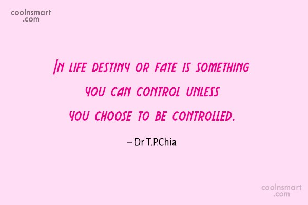 Life Quote: In life destiny or fate is something...