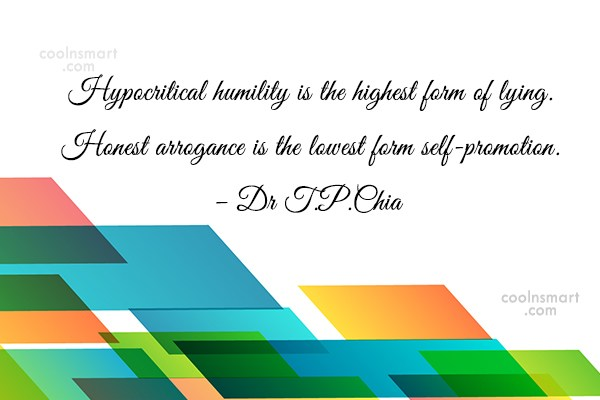Quote: Hypocritical humility is the highest form of... - CoolNsmart.com
