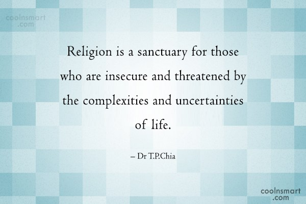 Religion Quote: Religion is a sanctuary for those who...