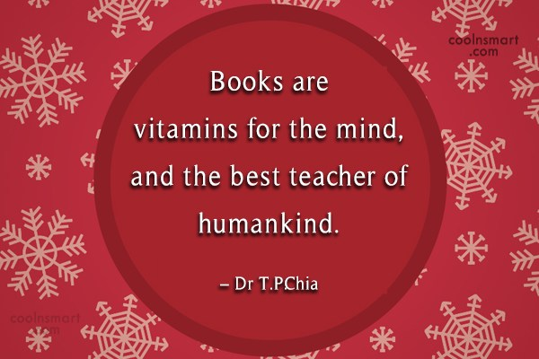 Book Quote: Books are vitamins for the mind, and...