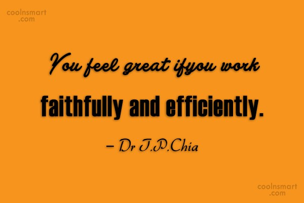 Work Quote: You feel great if you work faithfully...