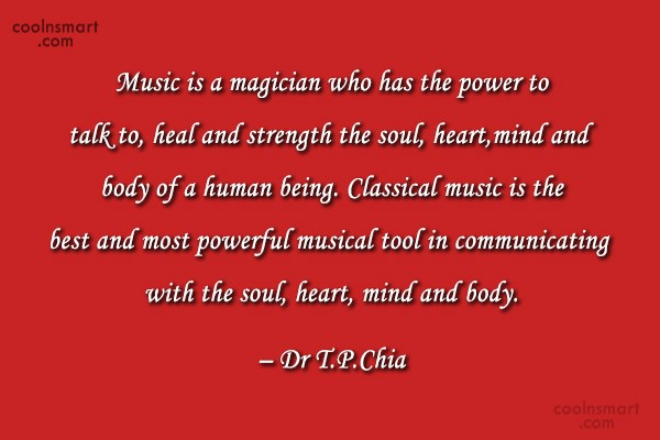 Music Quote: Music is a magician who has the...