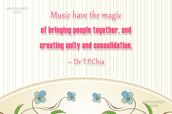 Music Quote: Music have the magic of bringing people...