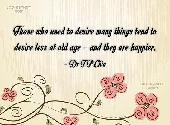 Desire Quote: Those who used to desire many things...