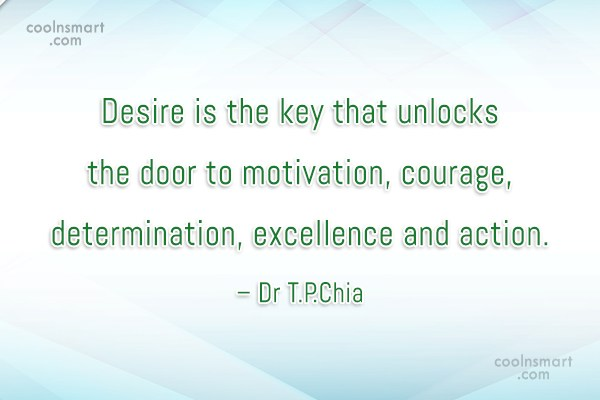 Desire Quote: Desire is the key that unlocks the...