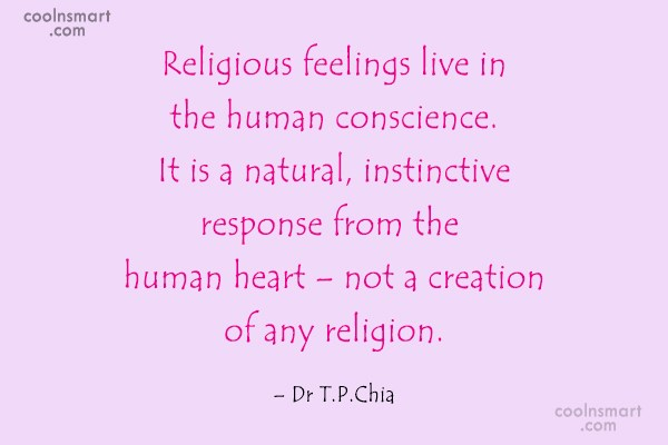 Religion Quote: Religious feelings live in the human conscience....