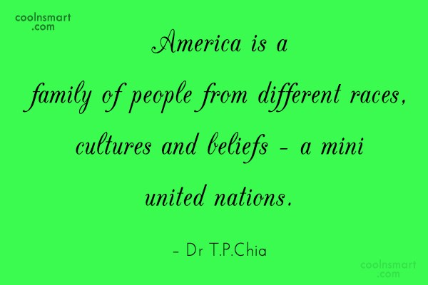 America Quote: America is a family of people from...