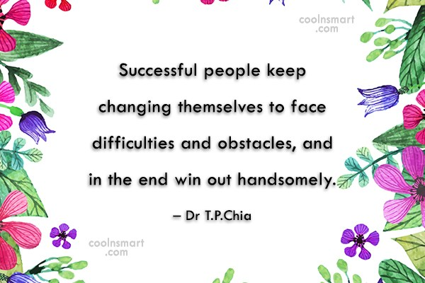 Success Quote: Successful people keep changing themselves to face...