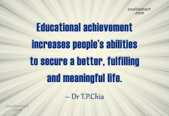 Education Quote: Educational achievement increases people's abilities to secure...