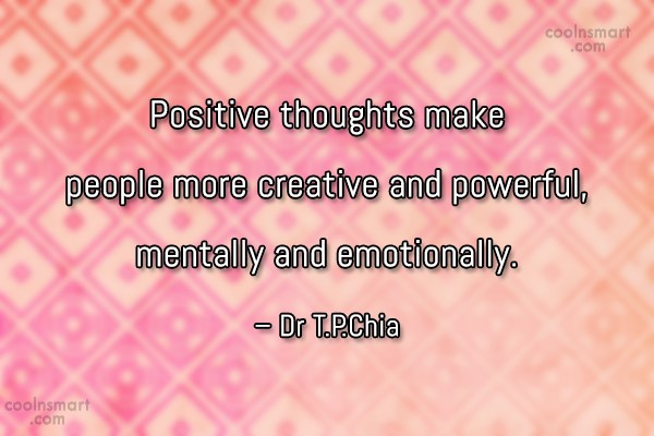 Positive Quote: Positive thoughts make people more creative and...