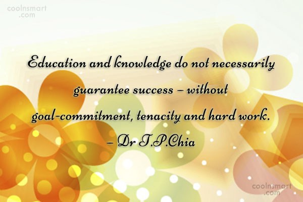 Success Quote: Education and knowledge do not necessarily guarantee...