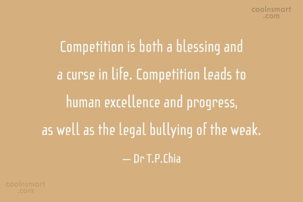Competition Quote: Competition is both a blessing and a...