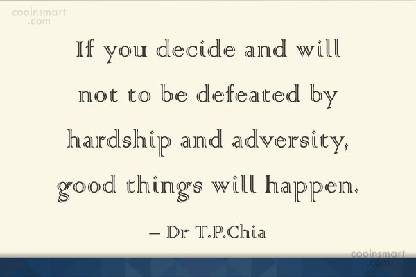 Adversity Quote: If you decide and will not to...