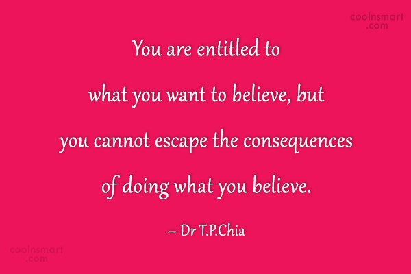 Belief Quote: You are entitled to what you want...