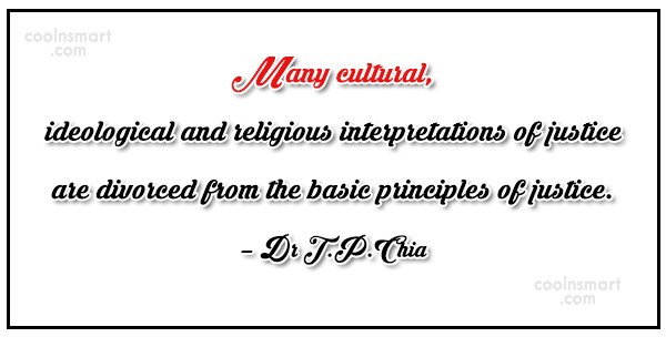 Justice Quote: Many cultural, ideological and religious interpretations of...