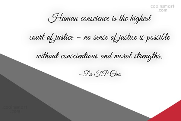 Justice Quote: Human conscience is the highest court of...