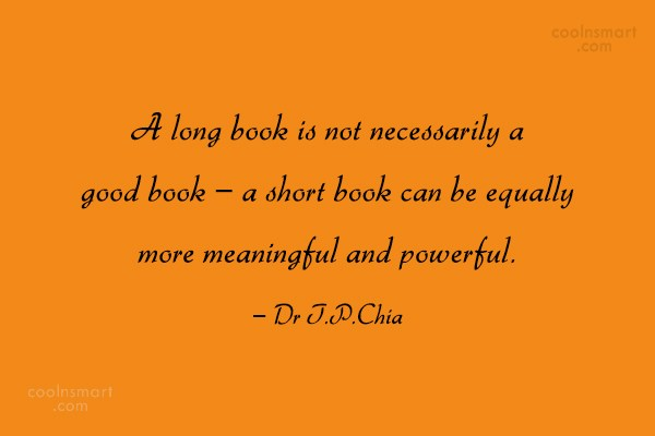 Book Quote: A long book is not necessarily a...