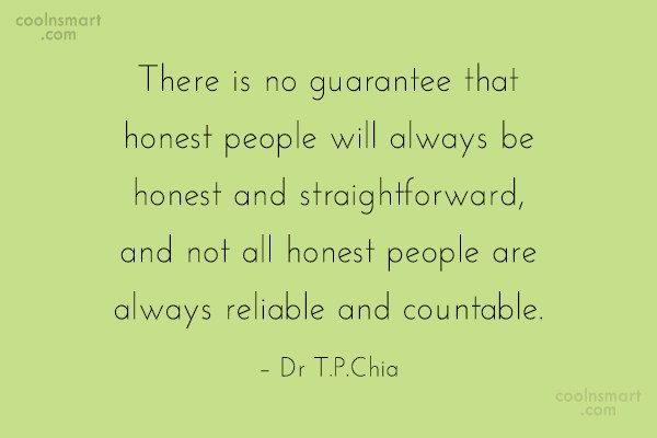 Honesty Quote: There is no guarantee that honest people...