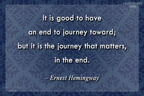 Quote: It is good to have an end...