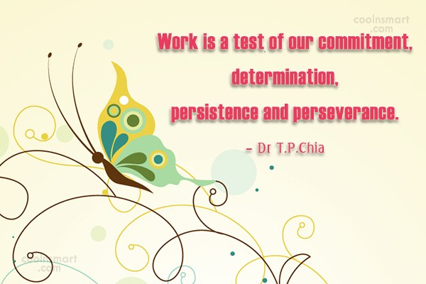Work Quote: Work is a test of our commitment,...
