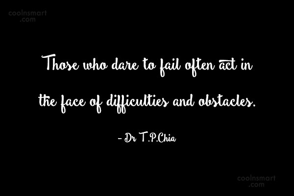 Action Quote: Those who dare to fail often act...