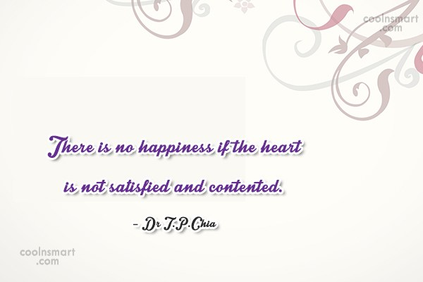 Happiness Quote: There is no happiness if the heart...