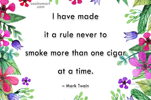 Smoking Quote: I have made it a rule never...