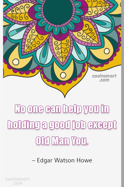 Job Quote: No one can help you in holding...