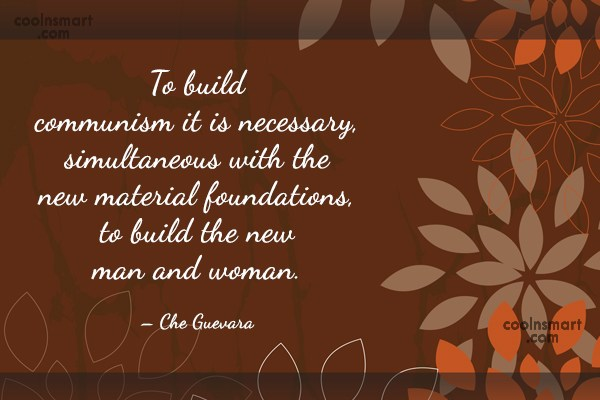 Quote: To build communism it is necessary, simultaneous...