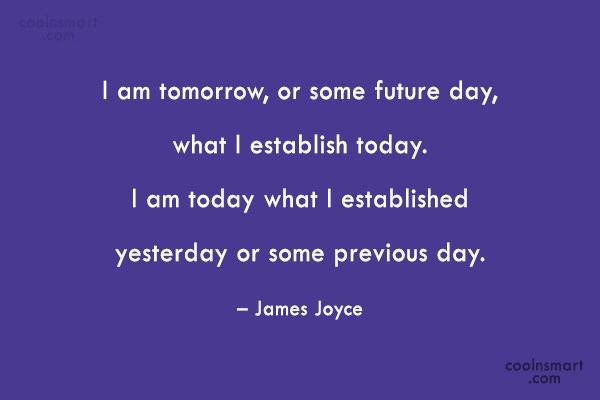 Quote: I am tomorrow, or some future day,...