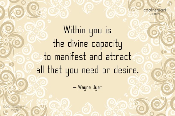 Quote: Within you is the divine capacity to...
