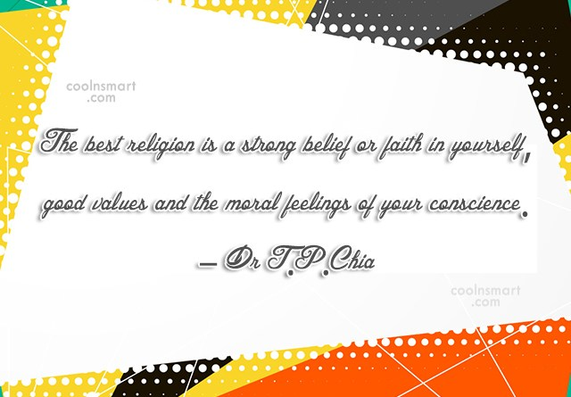 Religion Quote: The best religion is a strong belief...