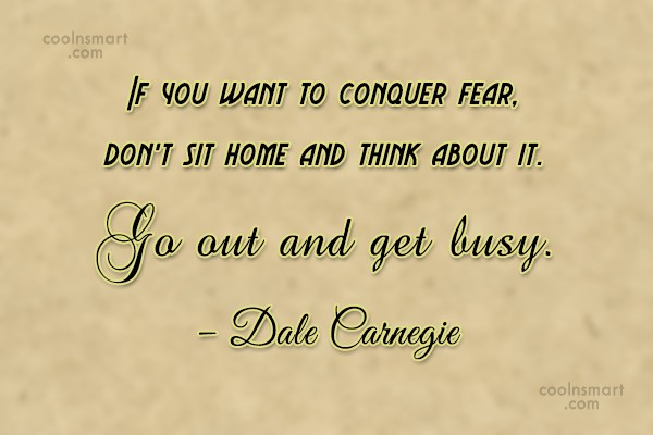Fear Quote: If you want to conquer fear, don't...