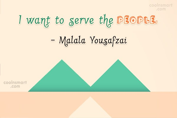 Quote: I want to serve the people. –...