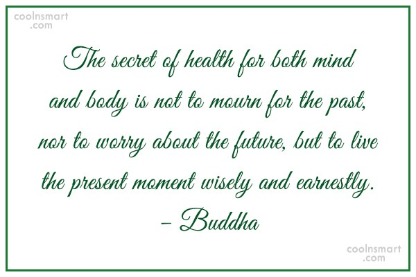 Quote: The secret of health for both mind...